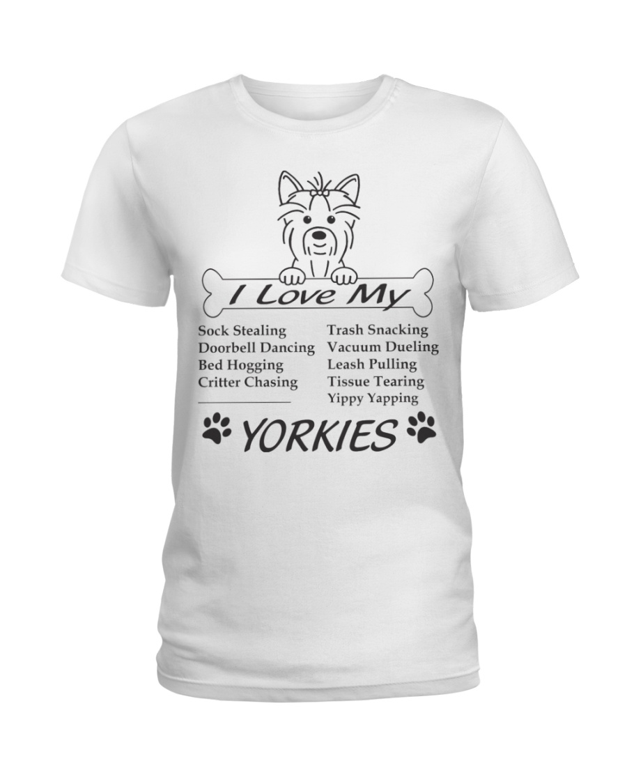 Yorkies - Sock Stealing Doorbell Dancing Bed Hog Ladies T-Shirt