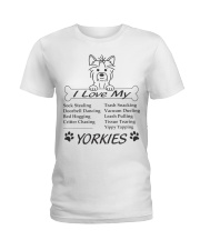 Yorkies - Sock Stealing Doorbell Dancing Bed Hog Ladies T-Shirt front