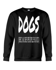 Dogs Because People Suck Crewneck Sweatshirt thumbnail