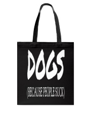 Dogs Because People Suck Tote Bag thumbnail