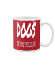 Dogs Because People Suck Mug front
