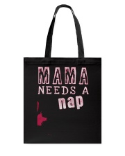 Mama Needs a Nap - Mothers Day Gift Tote Bag thumbnail