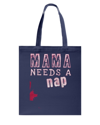 Mama Needs a Nap - Mothers Day Gift