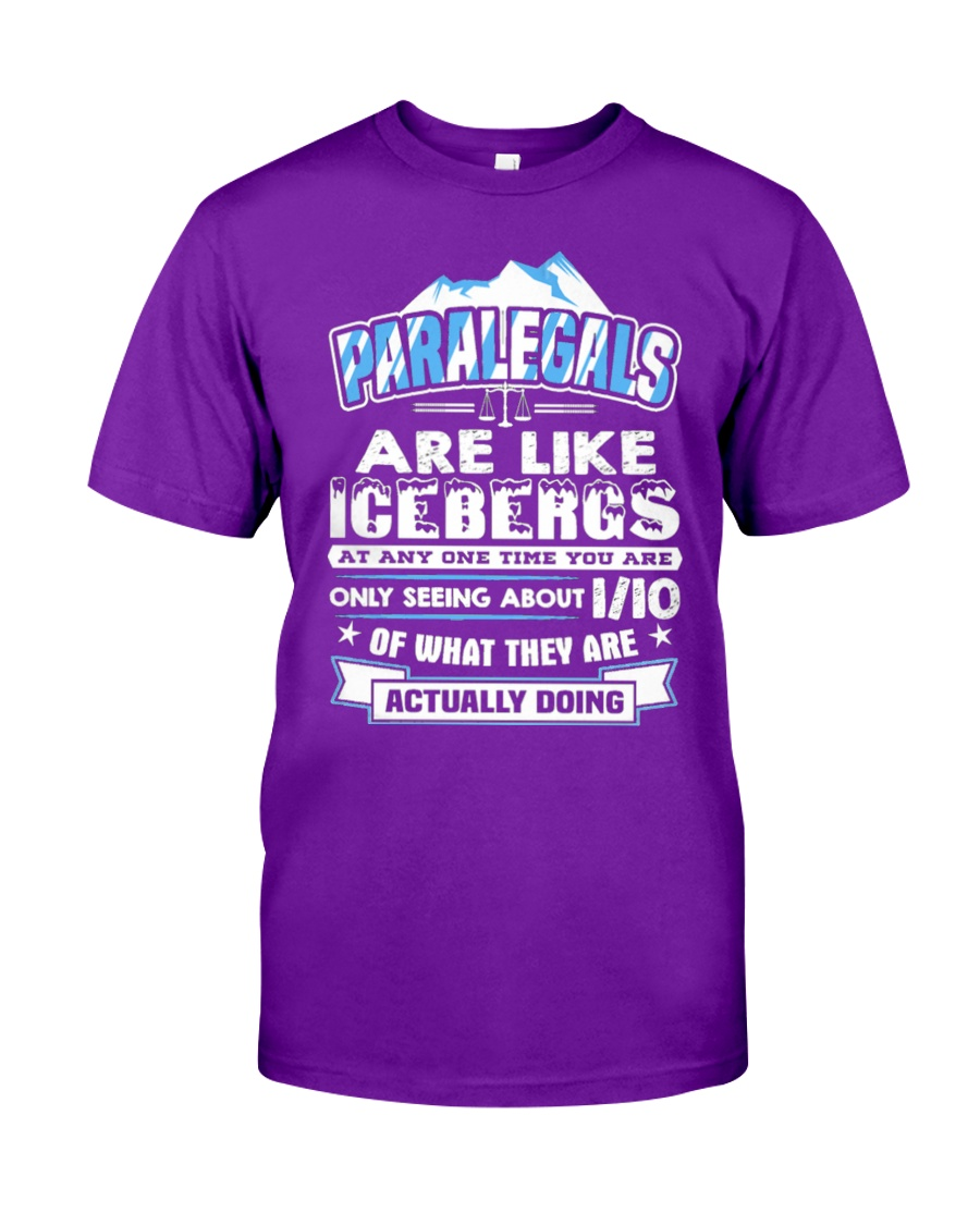 Paralegals Are Like Icebergs Classic T-Shirt