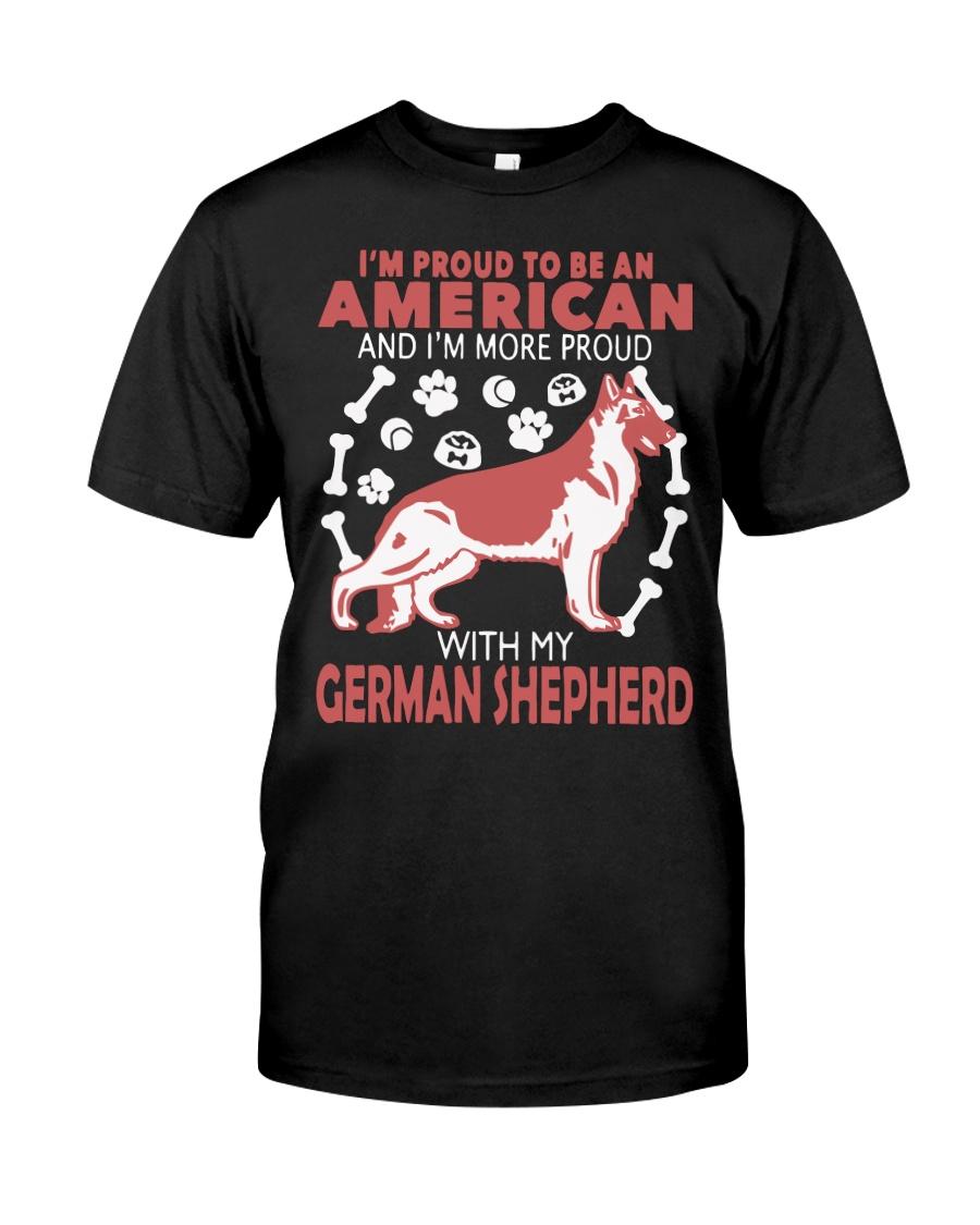 German Shepherd - Proud To Be American More Proud Classic T-Shirt showcase