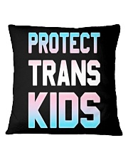 Protect Trans Kids T-Shirt Gift LGBT Pride Square Pillowcase thumbnail
