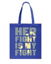 Her Fight Is My Fight Spina Bifida Awareness Mom Tote Bag thumbnail