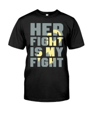 Her Fight Is My Fight Spina Bifida Awareness Mom Classic T-Shirt front
