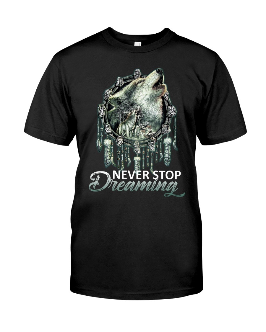 WOLF - NEVER STOP DREAMING Classic T-Shirt