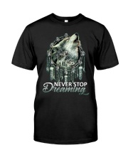WOLF - NEVER STOP DREAMING Classic T-Shirt front