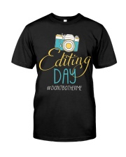 Editting Day Classic T-Shirt front