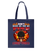 Don't Make Me Use My Chief Voice  Tote Bag tile