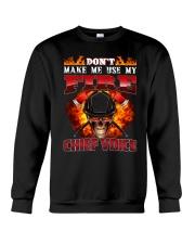 Don't Make Me Use My Chief Voice  Crewneck Sweatshirt tile