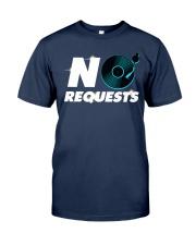 No Requests Classic T-Shirt front