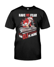 Have No Fear DJ Classic T-Shirt front