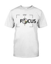 Stay Focus Classic T-Shirt front