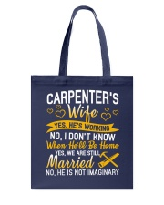 Yes Carpenter Is Working Tote Bag tile