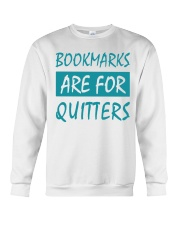 Bookmarks Are For Quitters Crewneck Sweatshirt tile