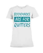 Bookmarks Are For Quitters Premium Fit Ladies Tee tile