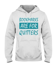 Bookmarks Are For Quitters Hooded Sweatshirt tile