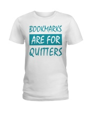 Bookmarks Are For Quitters Ladies T-Shirt tile
