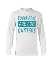 Bookmarks Are For Quitters Long Sleeve Tee tile