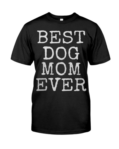 Best Dog Mom Ever T