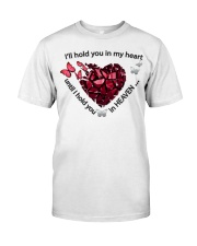 Butterfly I Will Hold You In My Heart - LTE  Classic T-Shirt front