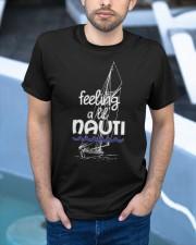 Funny Sailing  T-shirt - Feeling a lil Nauti Shirt Classic T-Shirt apparel-classic-tshirt-lifestyle-front-45