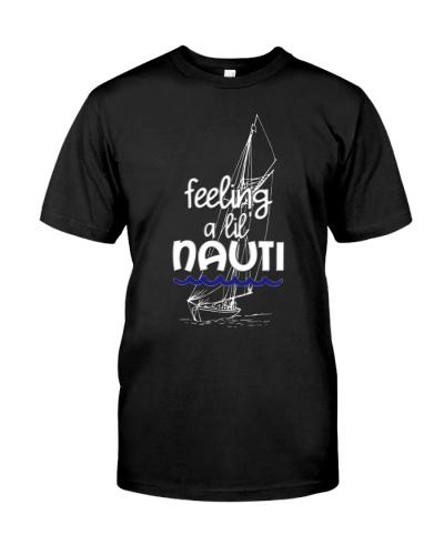 Funny Sailing  T-shirt - Feeling a lil Nauti Shirt