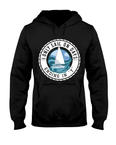 Sailing Hoodie - I only Sail on Days Ending in Y