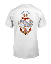 Calm Seas Never Made a Skilled Sailor Shirt Classic T-Shirt back