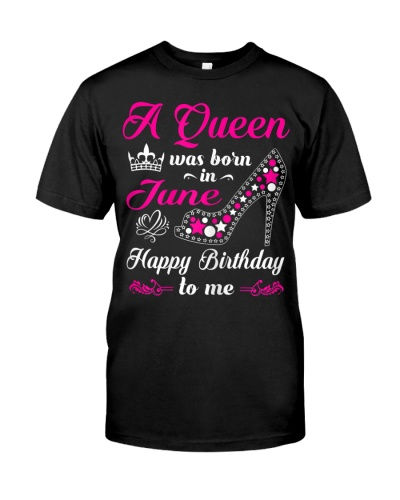A Queen Was Born In June Birthday Shirts For