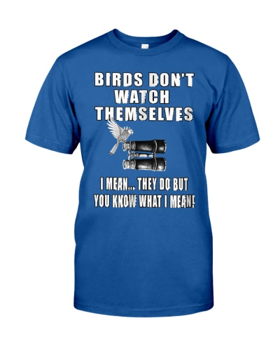 Birdwatching T-Shirt Birds Don't