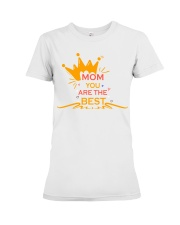 Mom You Are The Best Premium Fit Ladies Tee thumbnail