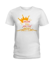 Mom You Are The Best Ladies T-Shirt front