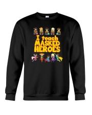 I Teach Masked Heroes Shirt Crewneck Sweatshirt thumbnail