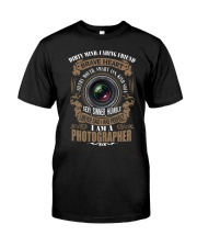 I AM A PHOTOGRAPHER Classic T-Shirt front