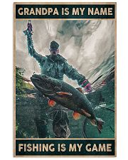 Grandpa is my name - Fishing is my game 24x36 Poster front