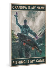 Grandpa is my name - Fishing is my game 24x36 Gallery Wrapped Canvas Prints thumbnail