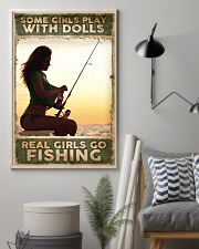 Some Girls play with Dolls - Real Girls go Fishing 24x36 Poster lifestyle-poster-1