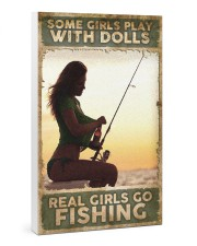 Some Girls play with Dolls - Real Girls go Fishing 24x36 Gallery Wrapped Canvas Prints thumbnail