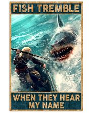 Fish tremble when they hear my name 24x36 Poster front