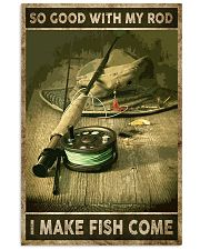 So good with my rod I make fish come 24x36 Poster front