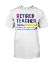 Great T-Shirt for Retired Teacher Classic T-Shirt front