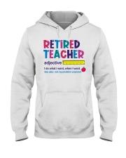 Great T-Shirt for Retired Teacher Hooded Sweatshirt thumbnail