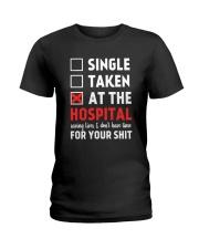 Single taken at the hospital Ladies T-Shirt thumbnail