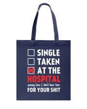 Single taken at the hospital Tote Bag front