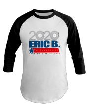 2020 Eric B for President Baseball Tee thumbnail
