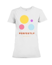 perfectly imperfect Premium Fit Ladies Tee thumbnail